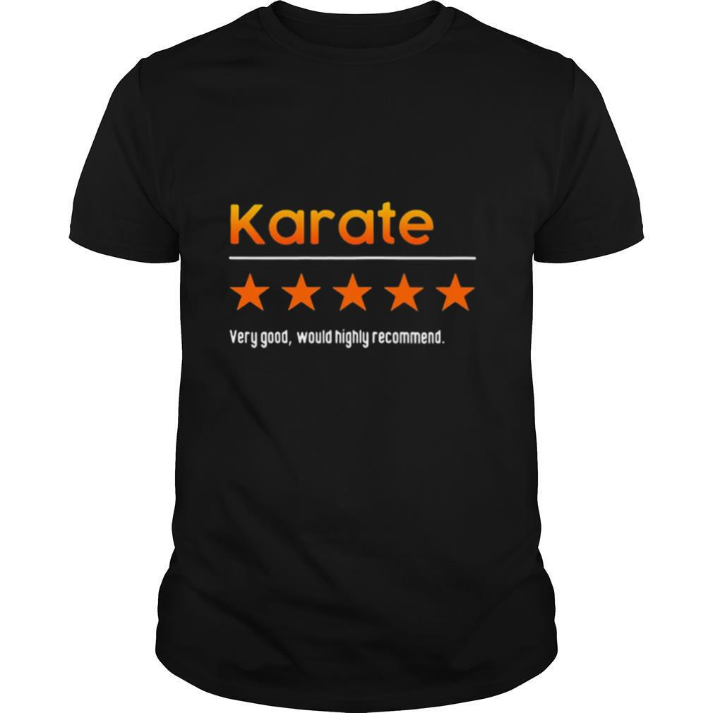 Very Good Would Highly Recommend Karate Star shirt Classic Men's