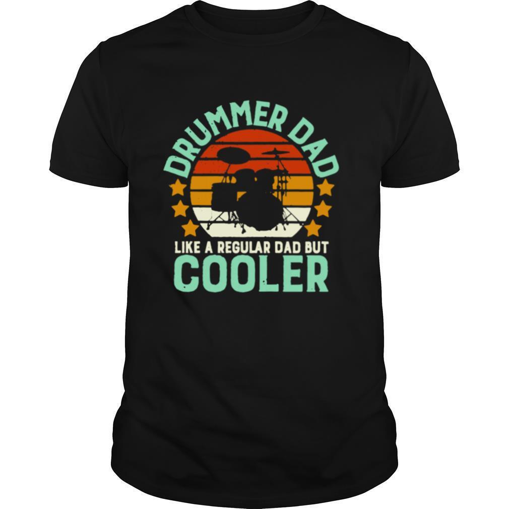 Drummer Dad Like A Regular Dad But Cooler shirt Classic Men's