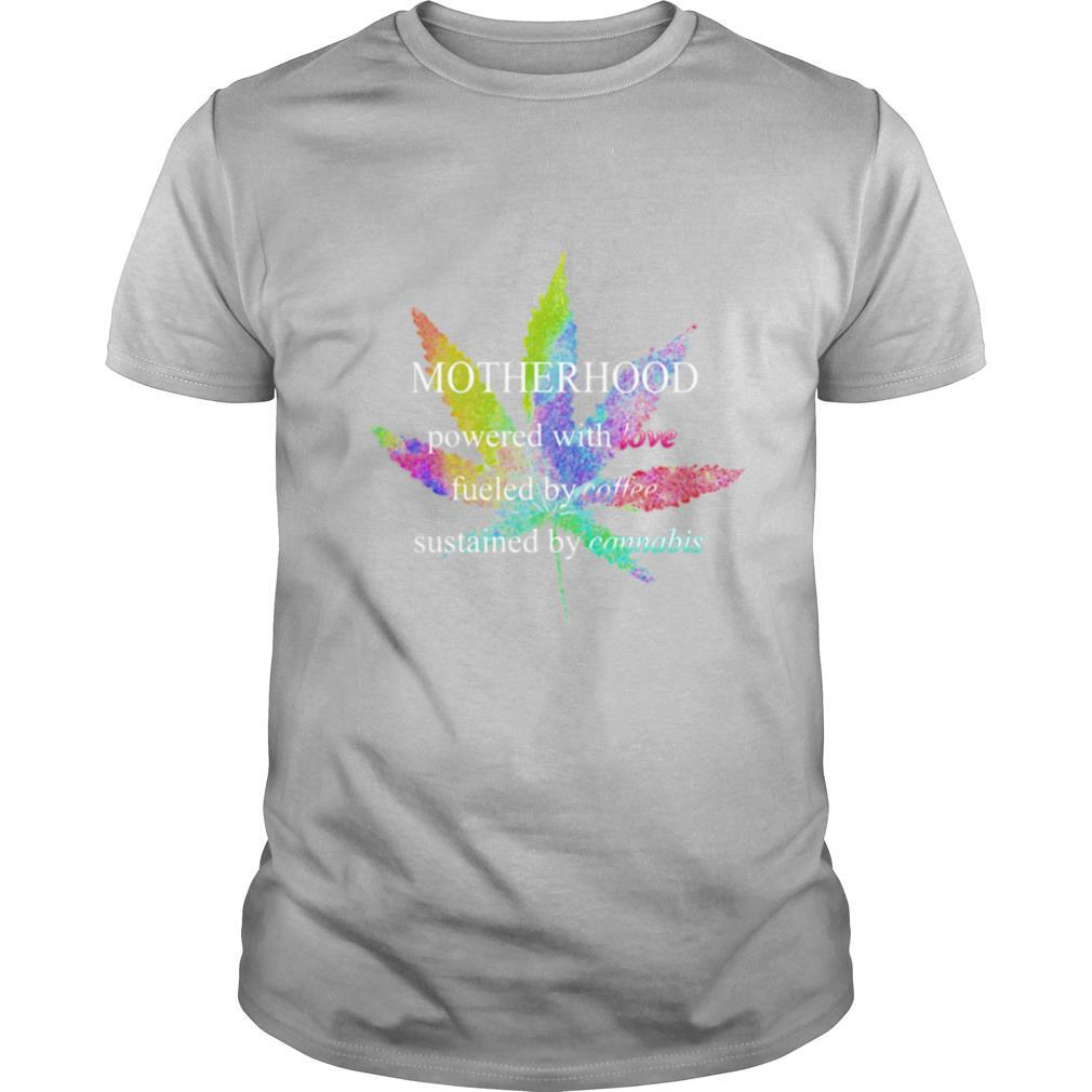 Lgbt weed motherhood powered with love fueled by coffee sustained by cannabis shirt Classic Men's