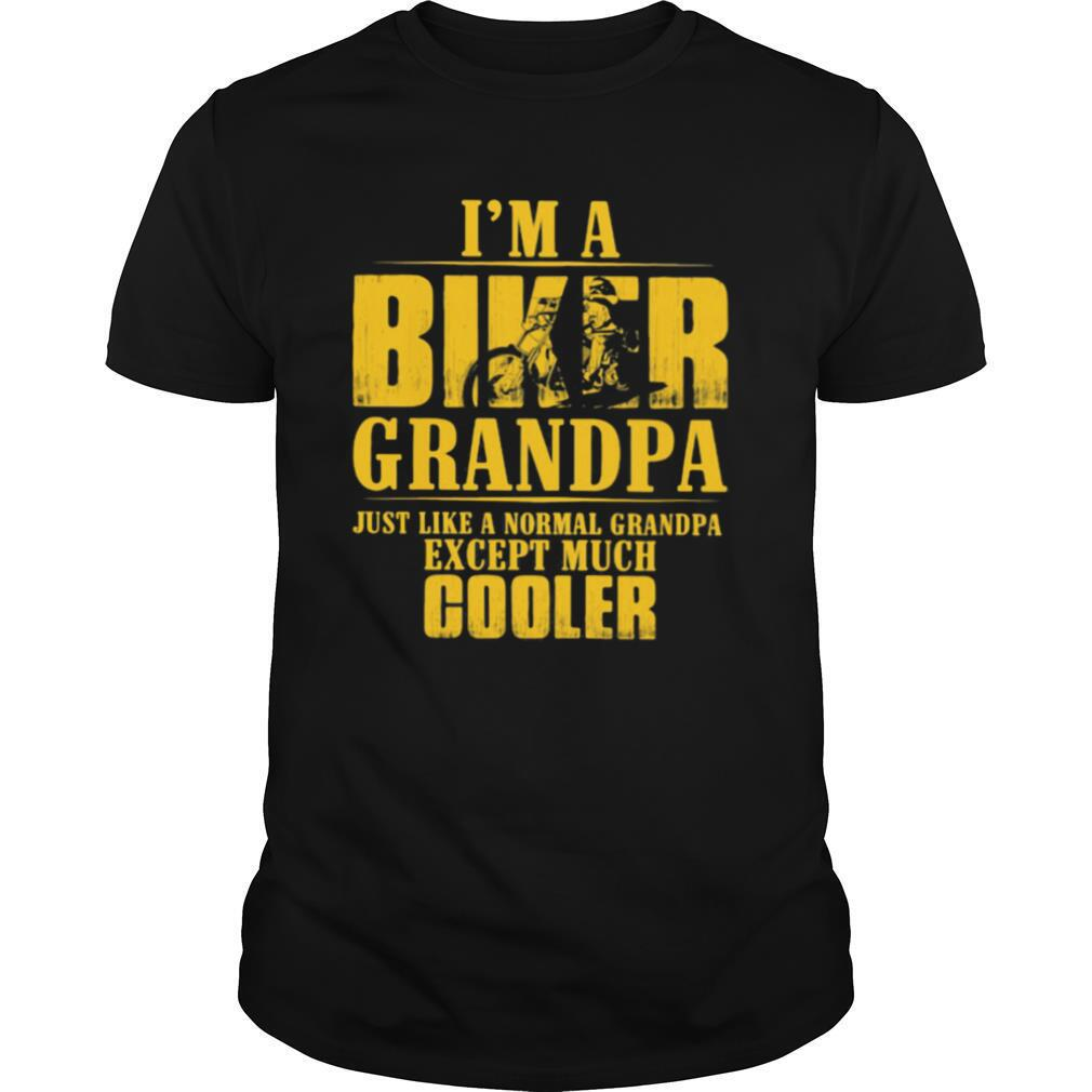 Motocross i'm a biker grandpa just like a normal grandpa except much cooler happy father's day shirt Classic Men's