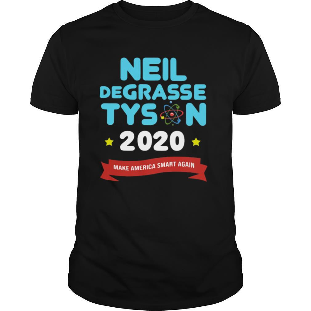 Neil Degrasse Tyson 2020 Make America Smart Again shirt Classic Men's