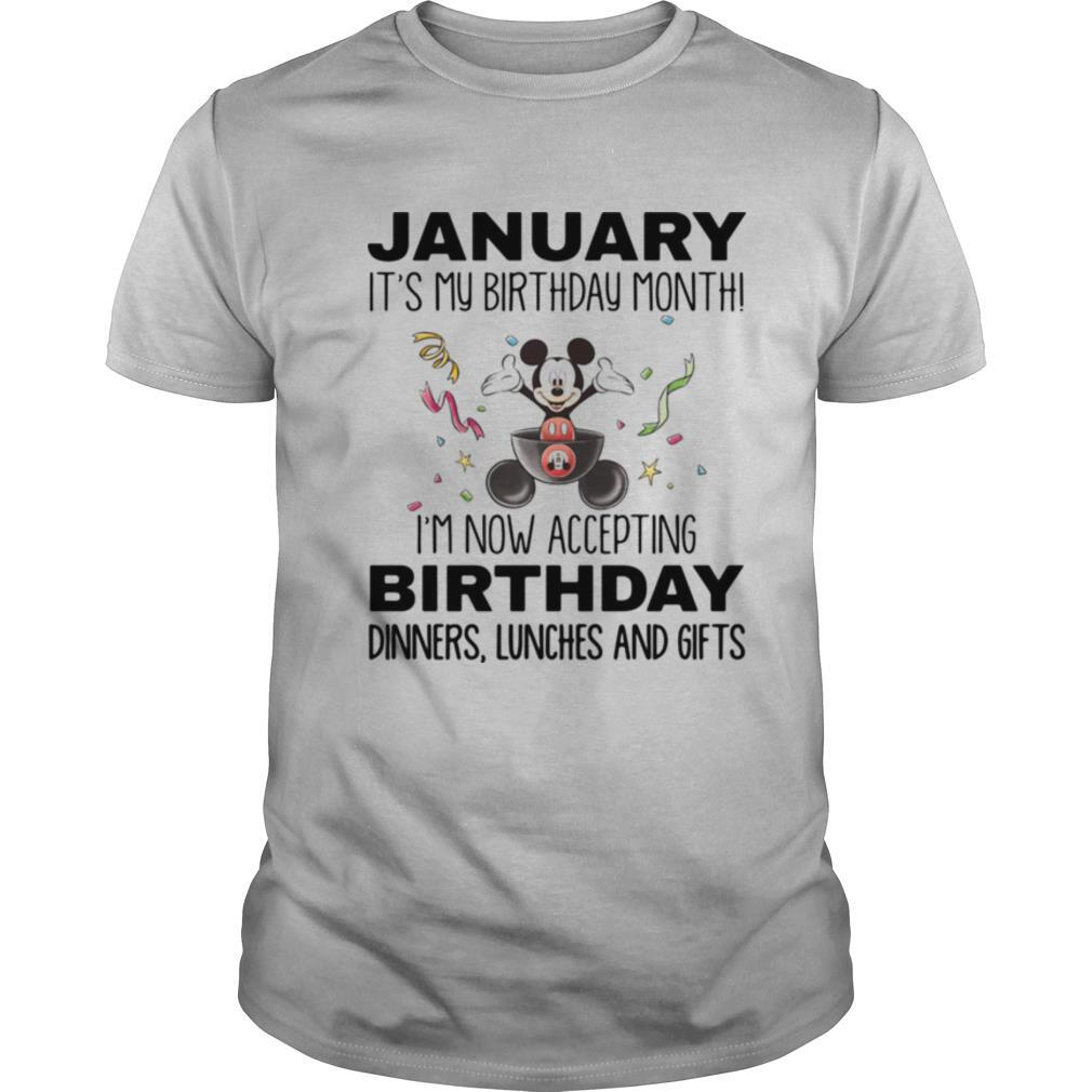 Mickey mouse january it's my birthday month i'm now accepting birthday dinners lunches and gifts white shirt Classic Men's