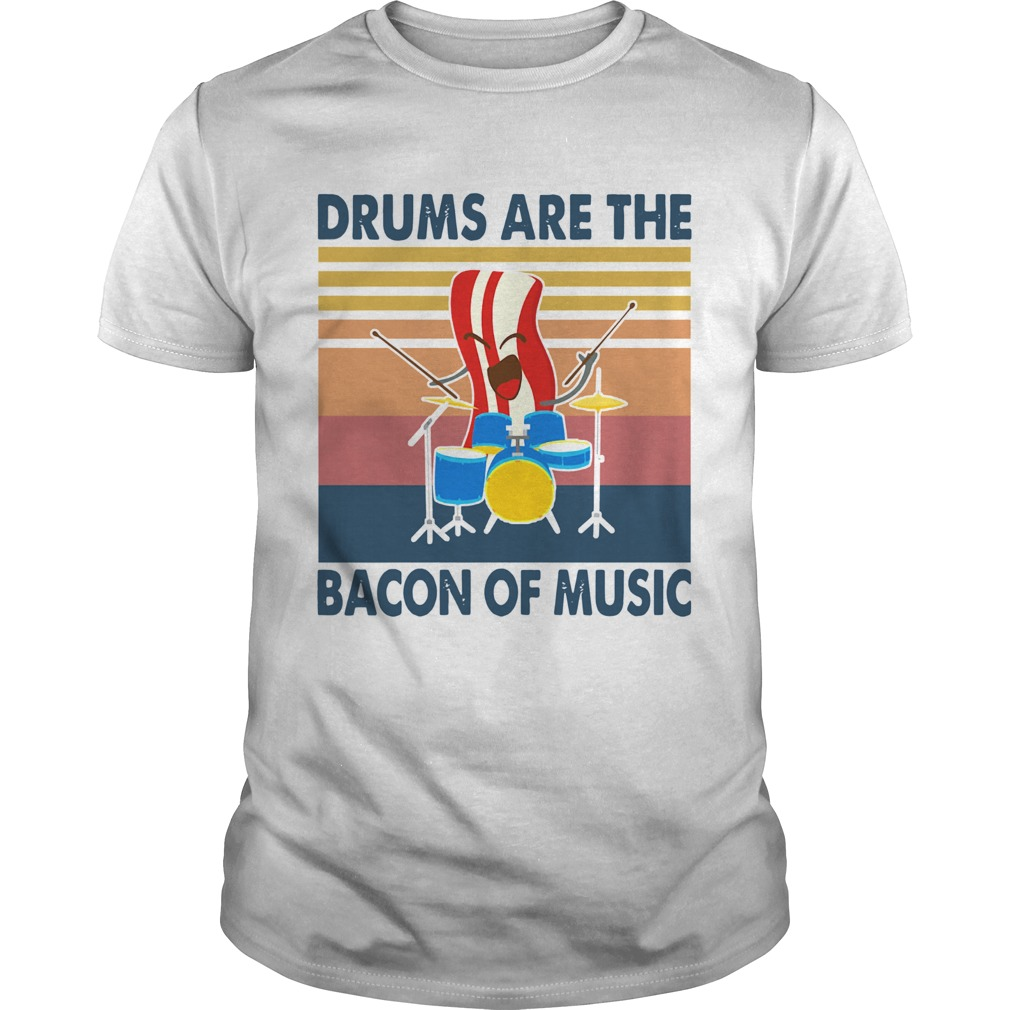 Drums are the bacon of music vintage shirt Classic Men's