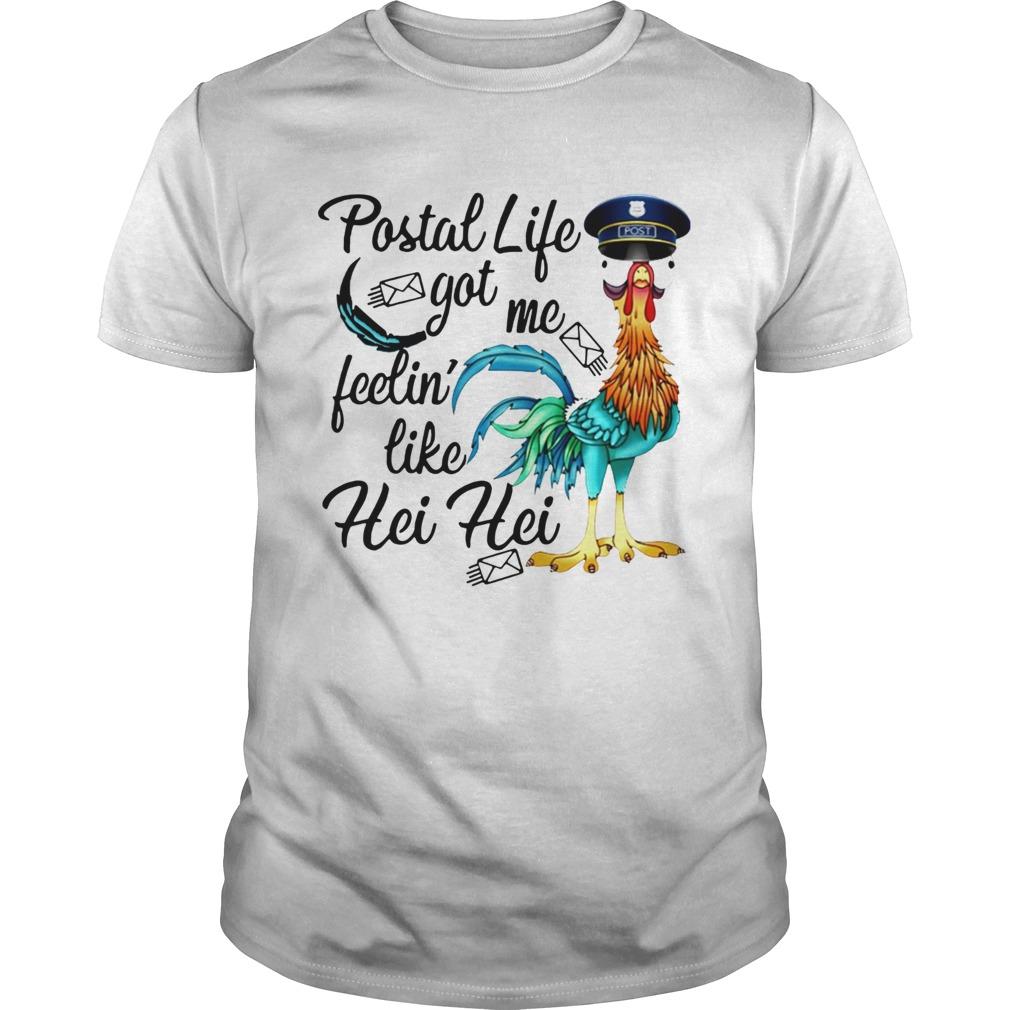 Postal Life Got Me Feelin Like Hei Hei shirt Classic Men's