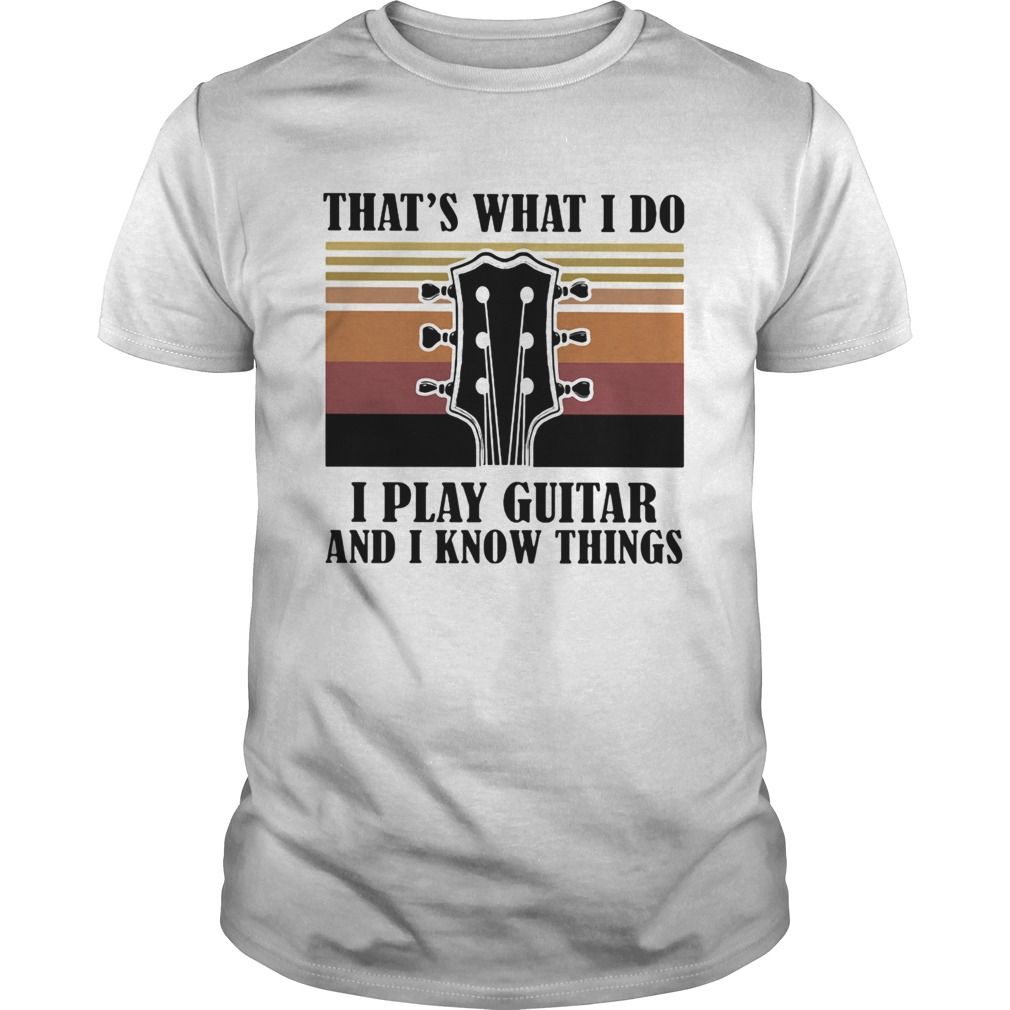 Thats what I do I play guitar and I know things vintage shirt Classic Men's