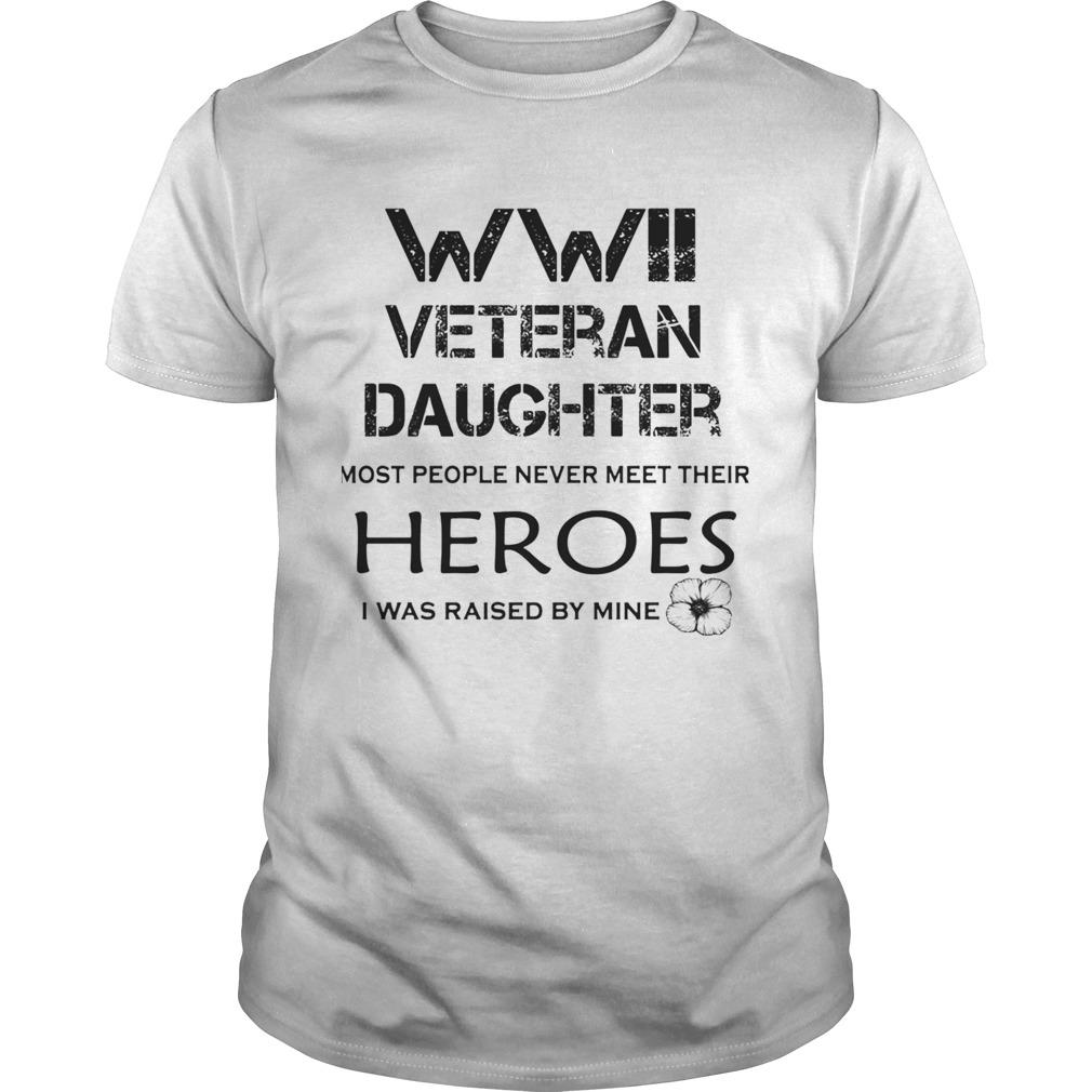 WWII veteran daughter most people never meet their heroes shirt Classic Men's