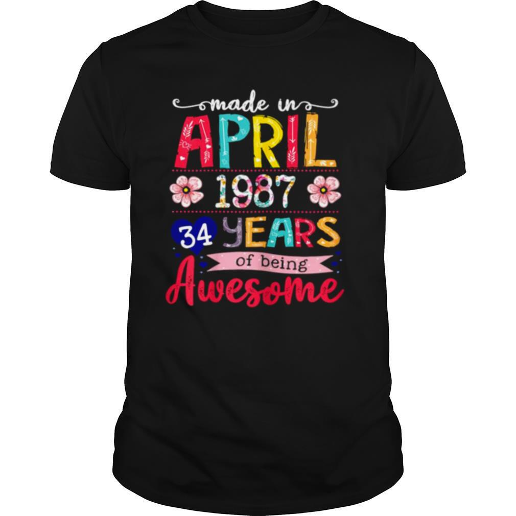 April Girls 1987 34th Birthday 34 Years Old Made In 1987 shirt Classic Men's