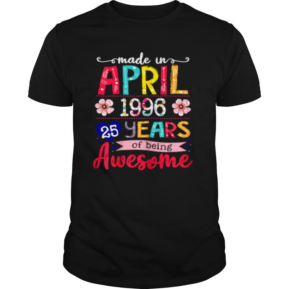 April Girls 1996 25th Birthday 25 Years Old Made In 1996 shirt Classic Men's
