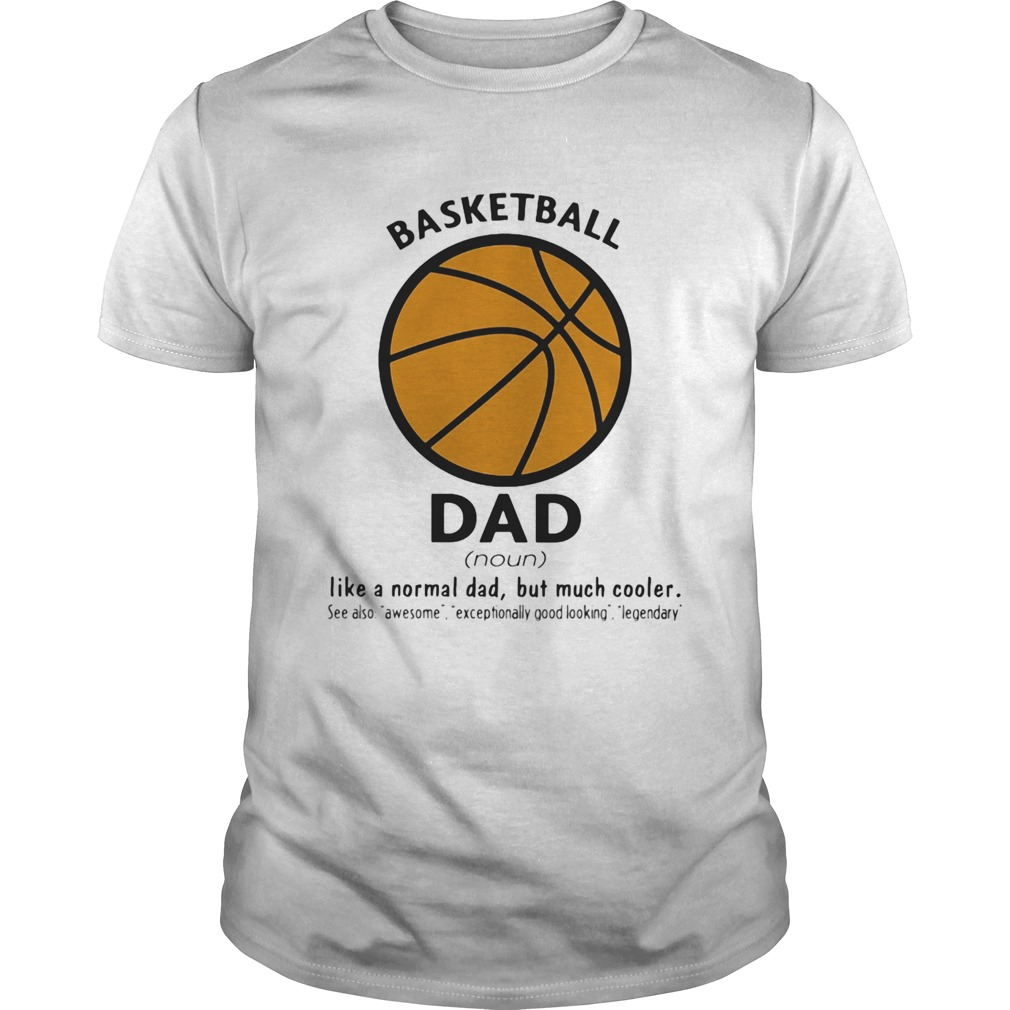 Basketball dad like a normal dad but much cooler shirt Classic Men's