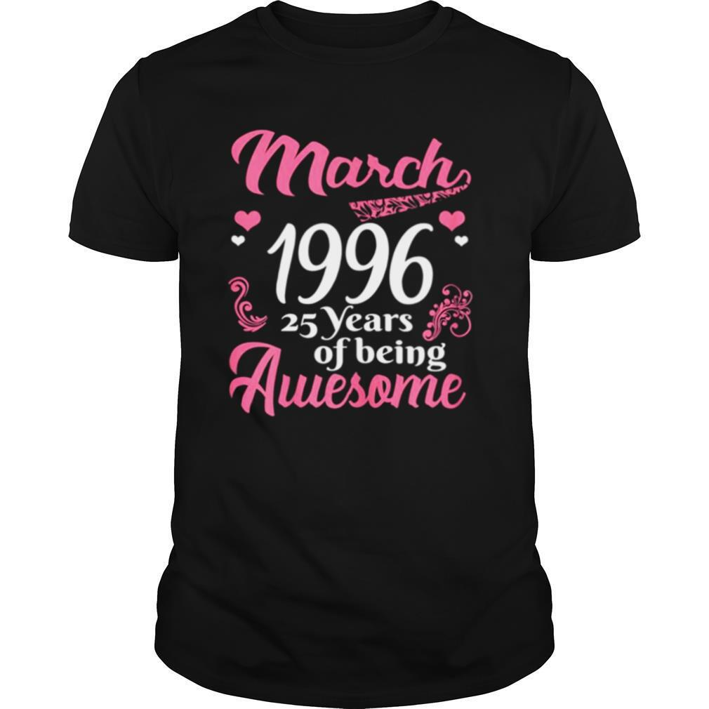 March Girls 1996 Birthday 25 Years Old Awesome Since 1996 shirt Classic Men's