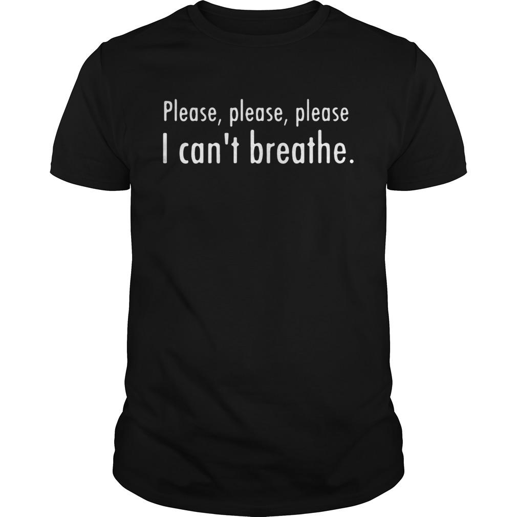Please Please Please I Cans Breathe shirt Classic Men's