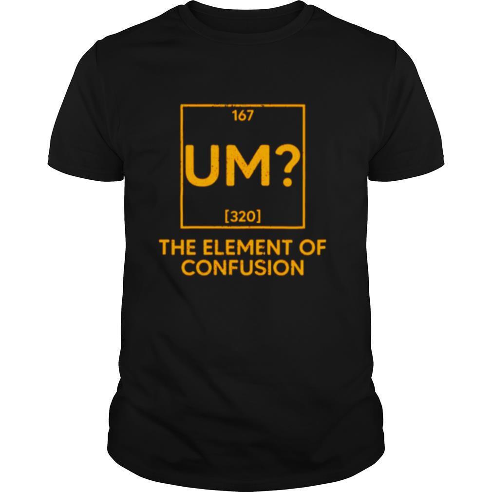 UM The Element Of Confusion shirt Classic Men's