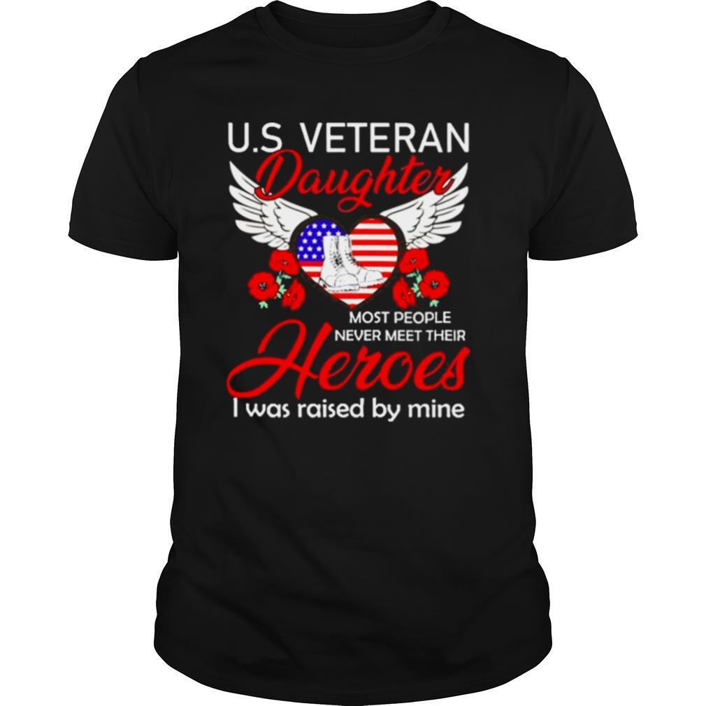 Us Veteran Daughter Most People Never Meet Their Heroes I Was Raised By Mine American Flag Heart Angel Wings Flower shirt Classic Men's