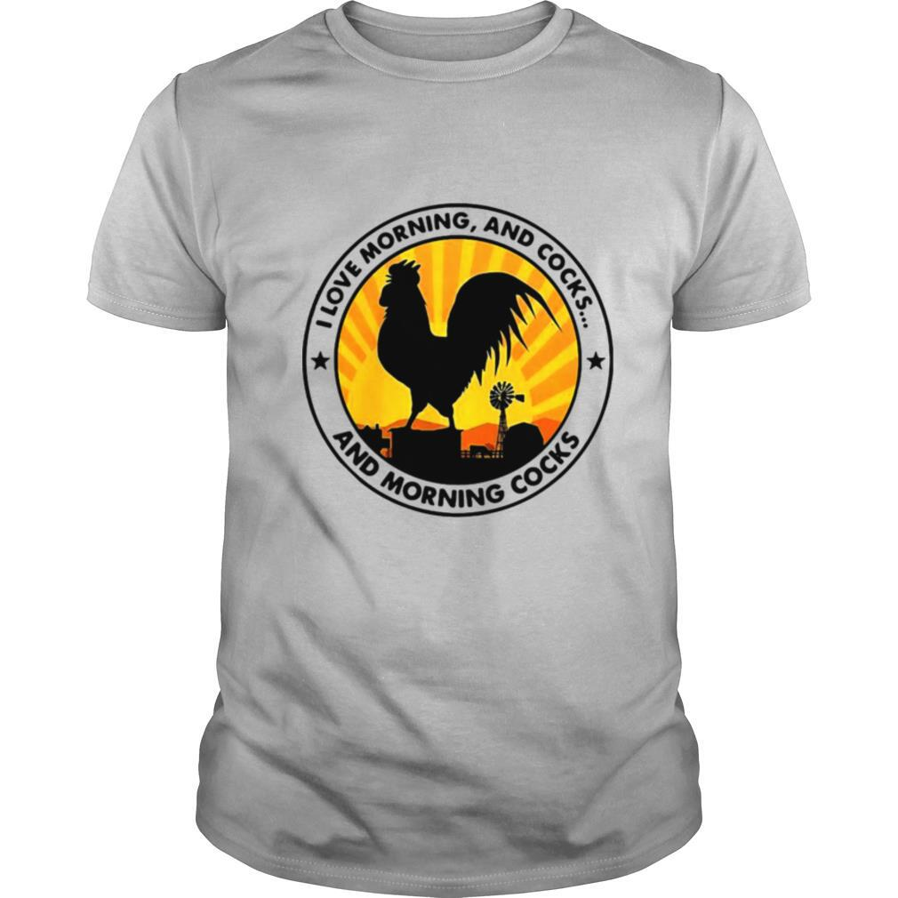 Chicken I Love Morning And Cocks And Morning Cocks shirt Classic Men's