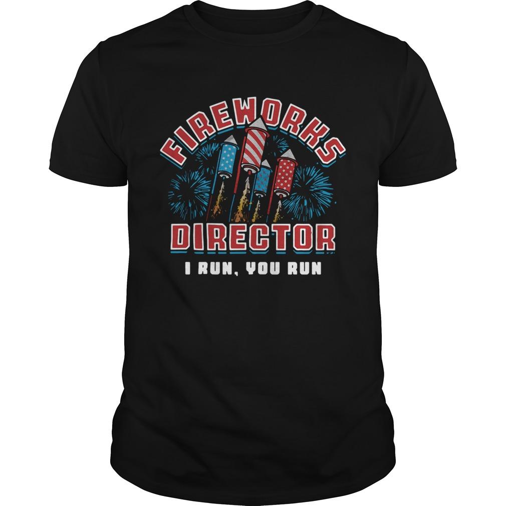 Fireworks Director I Run You Run shirt Classic Men's