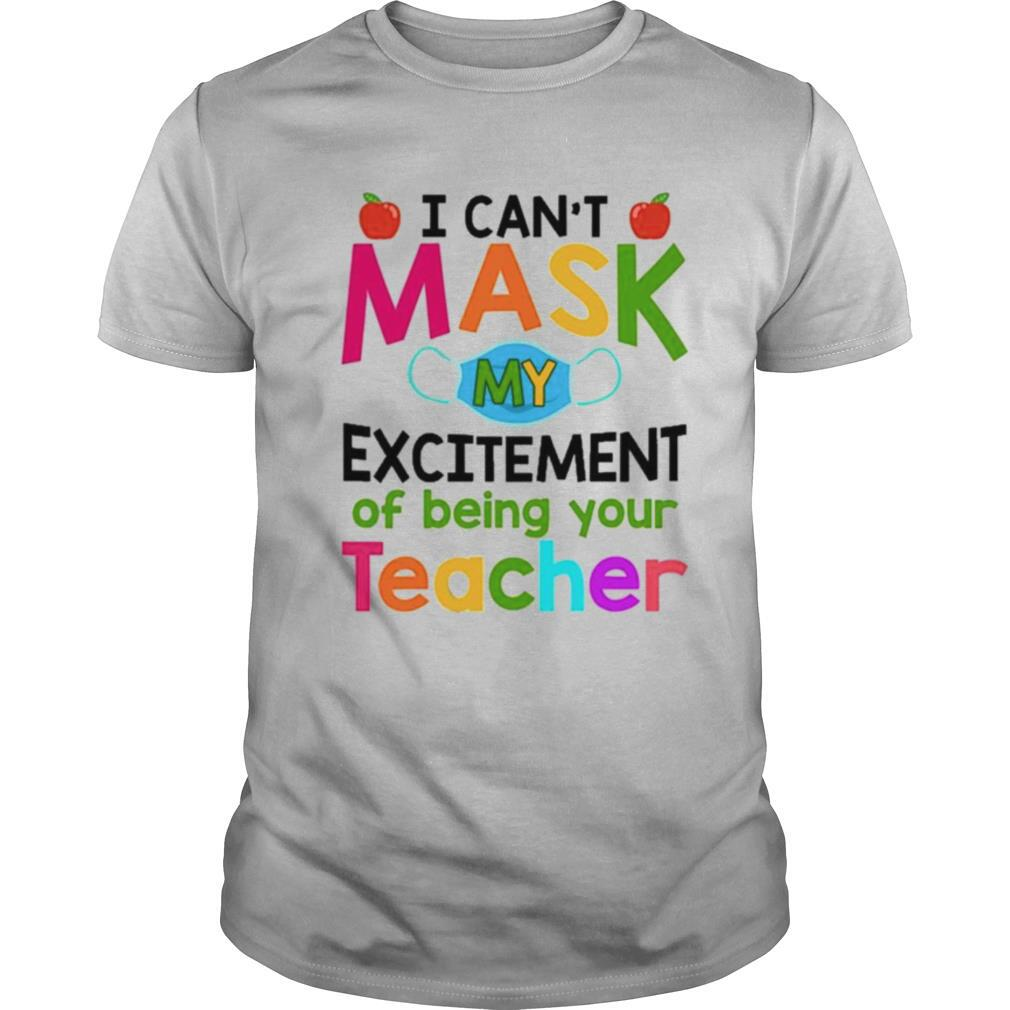 I Can't Mask My Excitement Of Being Your Teacher shirt Classic Men's