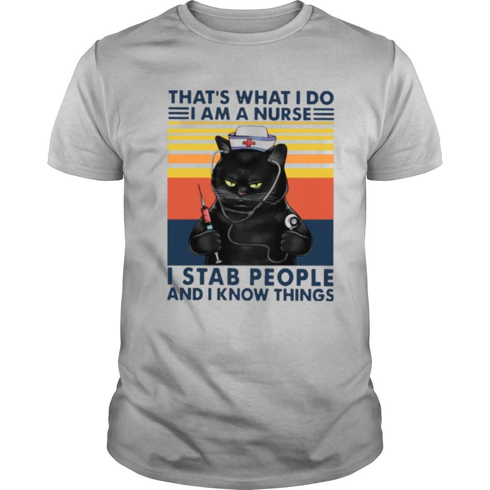 Nurse Black Cat Thats What I Do I Am A Nurse I Stab People And I Know Things Vintage shirt Classic Men's