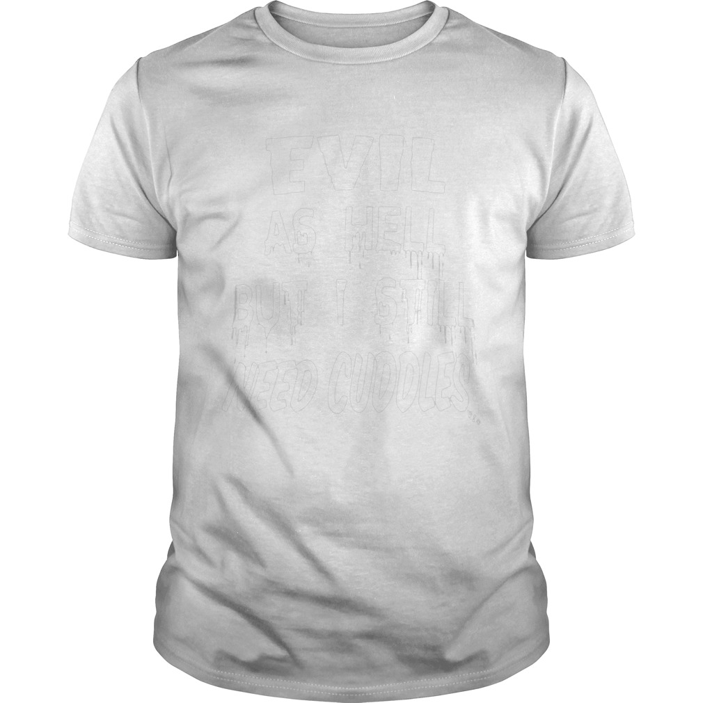 Evil As Hell But I Still Need Collection shirt Classic Men's