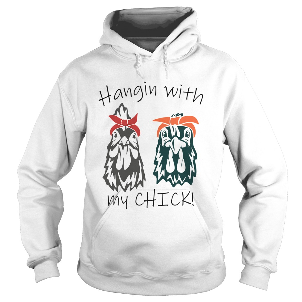 hangin with my chick  hoodie