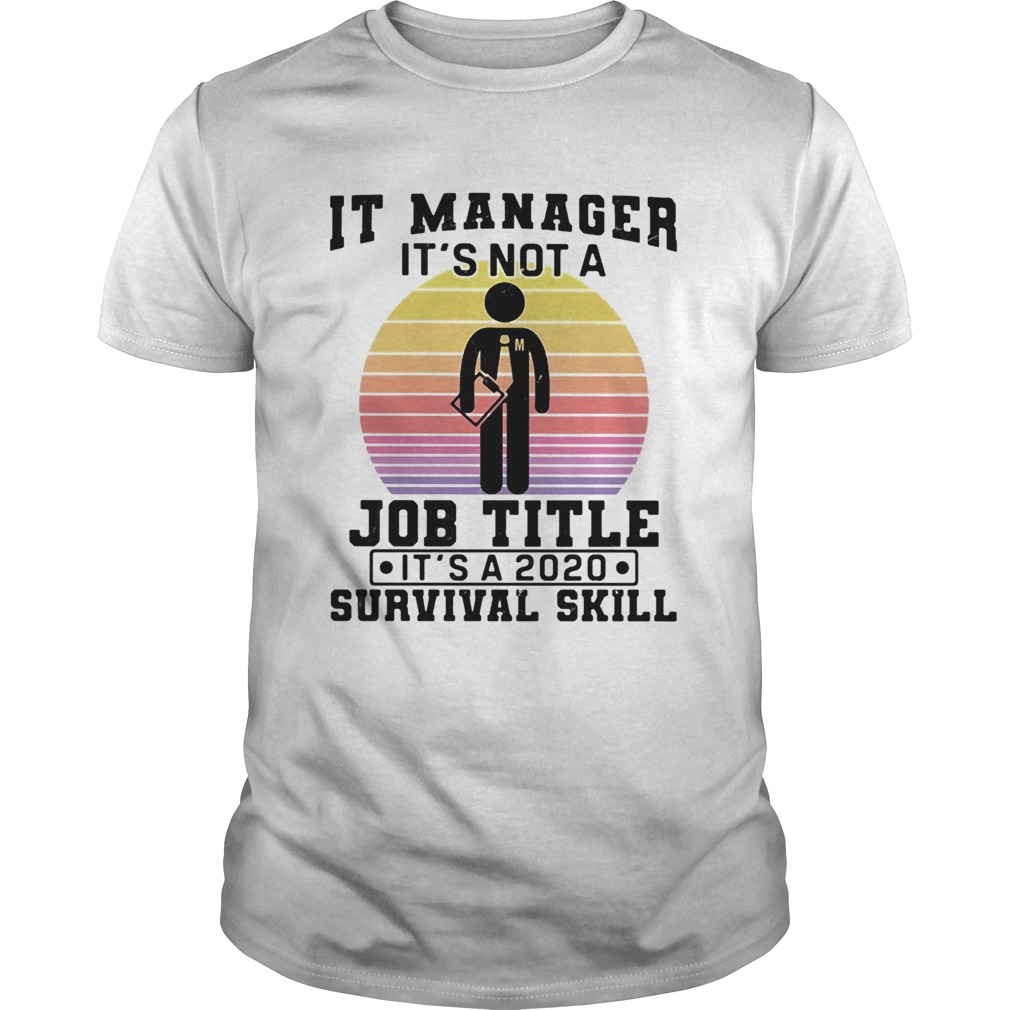 It manager its not a job title its a 2020 survival skill vintage shirt Classic Men's