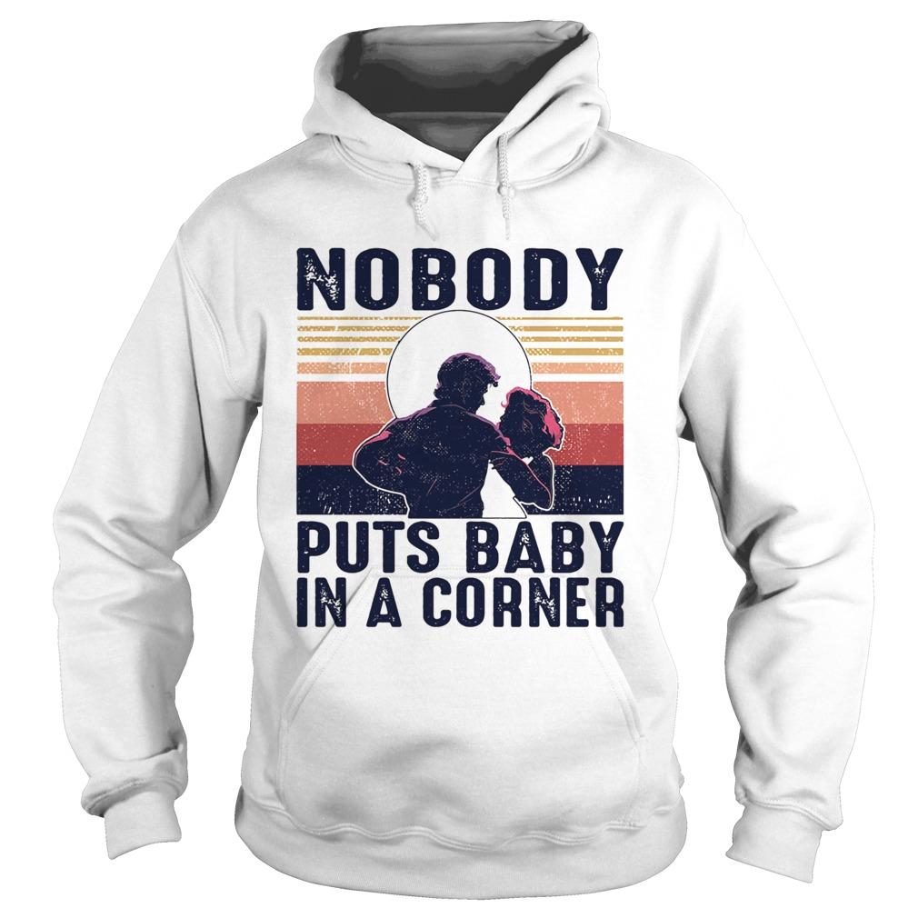 nobody puts baby in the corner vintage  hoodie