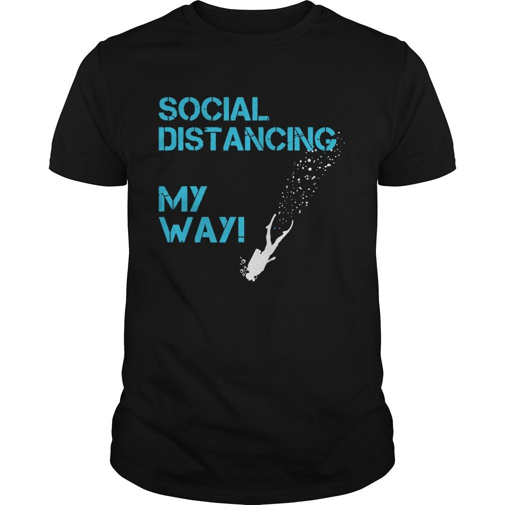 Social Distancing My Way shirt Classic Men's
