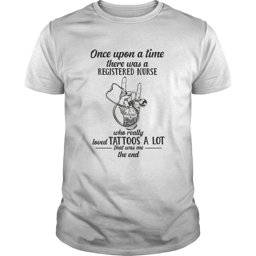 Stethoscope once upon a time there was a registered nurse who really loved tattoos a lot that was shirt Classic Men's