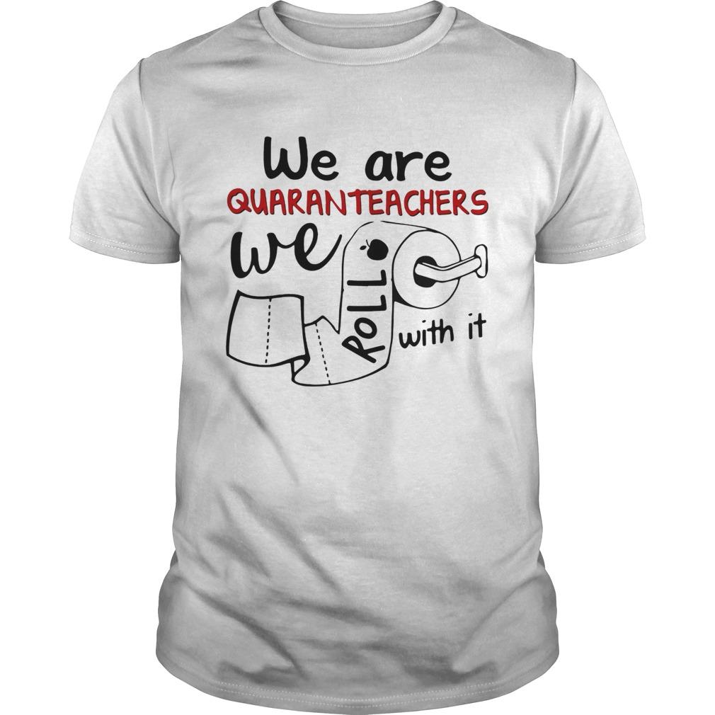 We are quaranteachers we roll with it toilet paper shirt Classic Men's