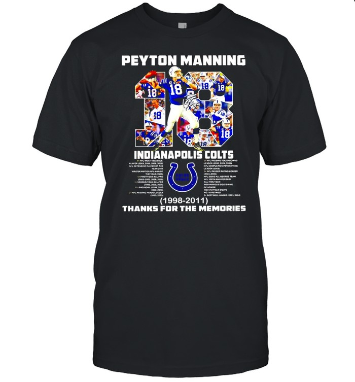 2021 Peyton Manning 18 Indianapolis Colts 1998 2011 thank for the memories signature shirt Classic Men's T-shirt