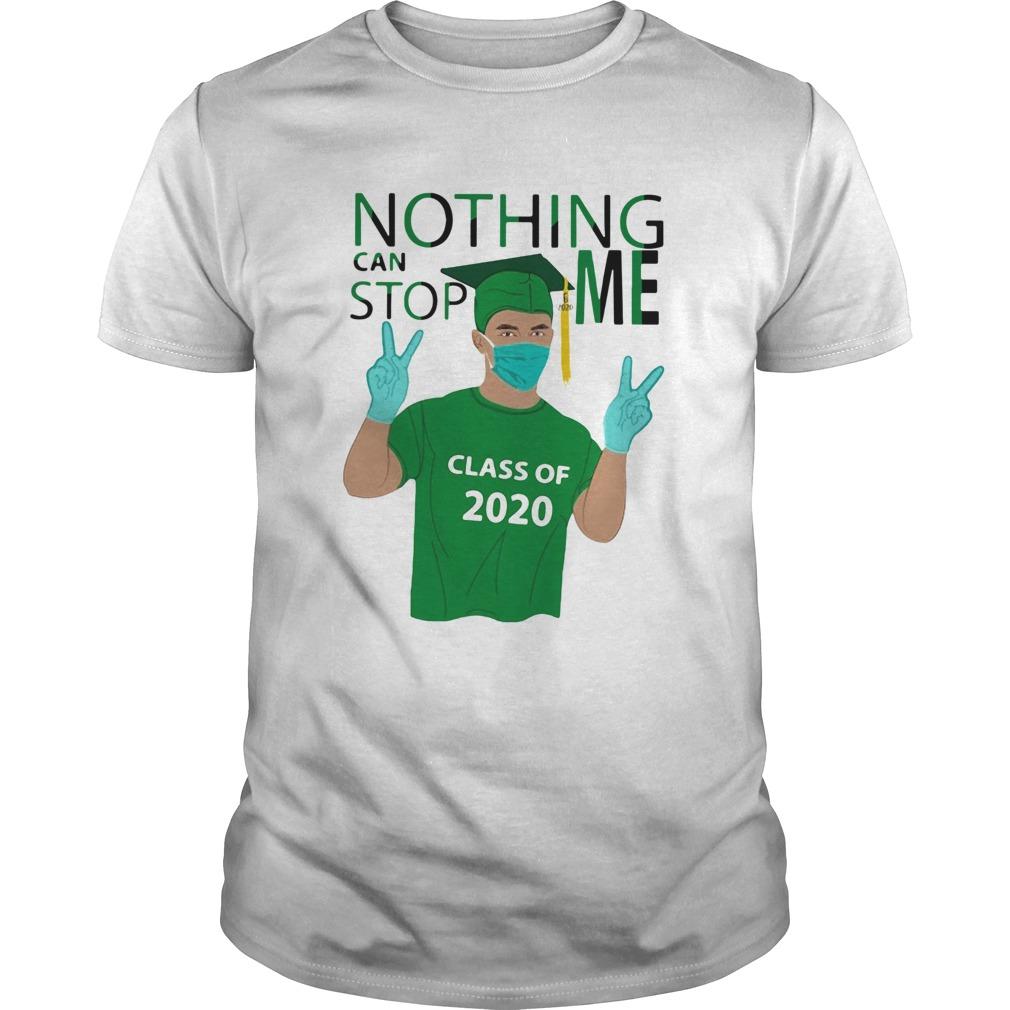Boy Nothing Can Stop Me Class Of 2020 Graduation Green shirt Classic Men's