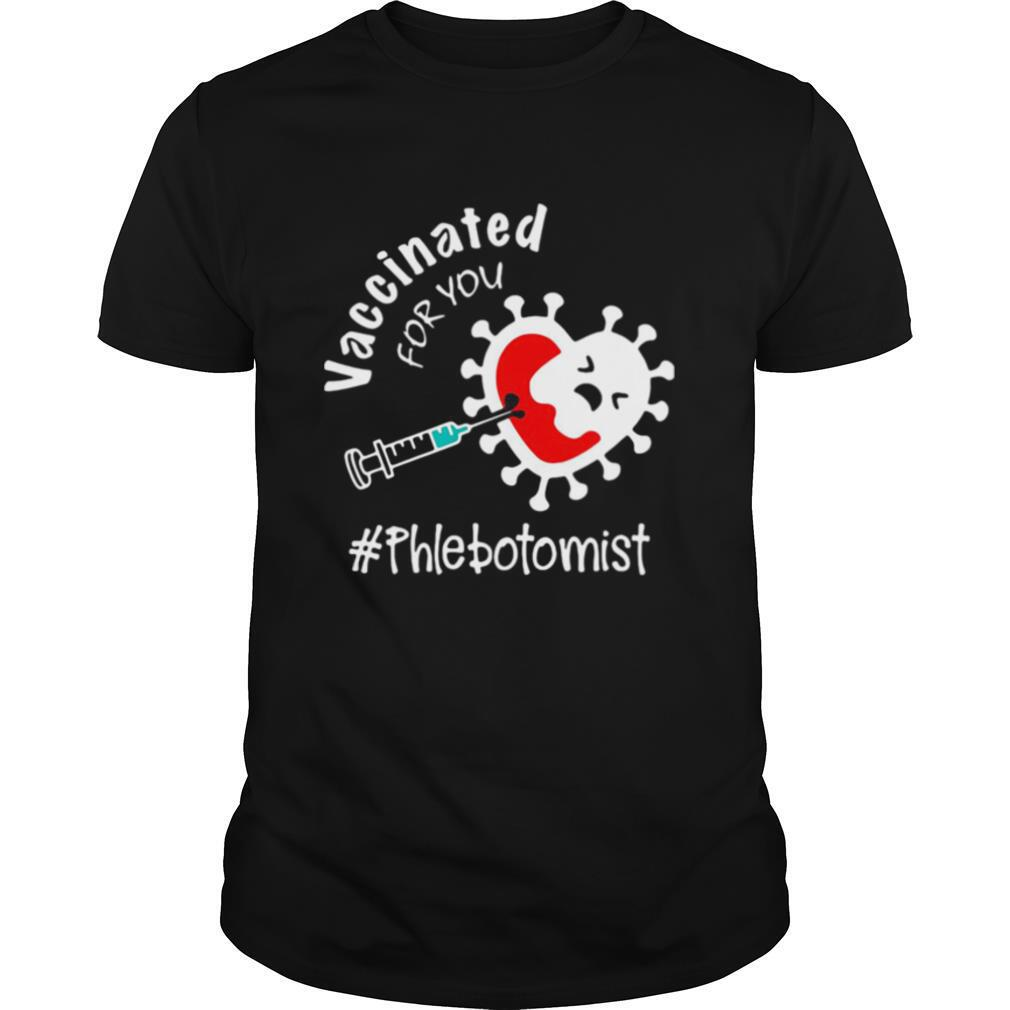 Covid 19 Vaccinated For You Phlebotomist shirt Classic Men's