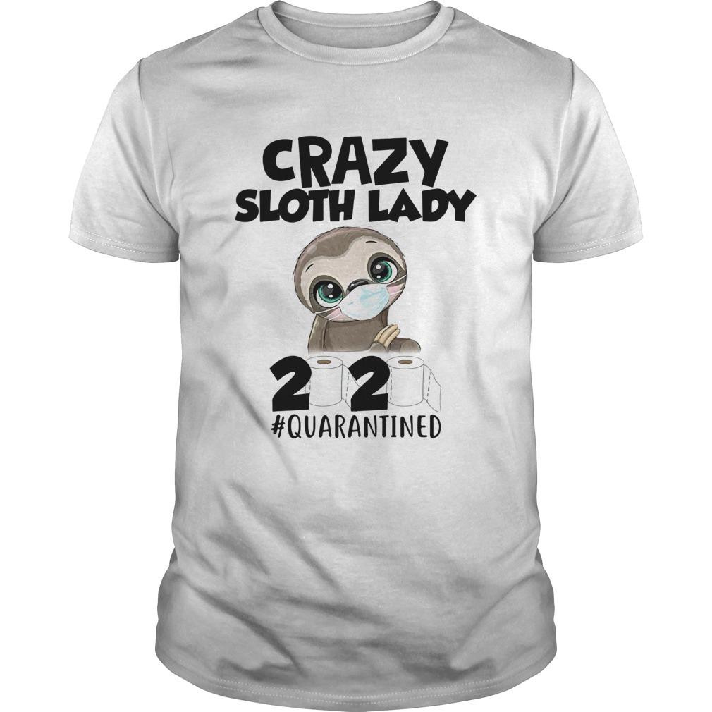 Crazy sloth lady 2020 quarantined toilet paper shirt Classic Men's