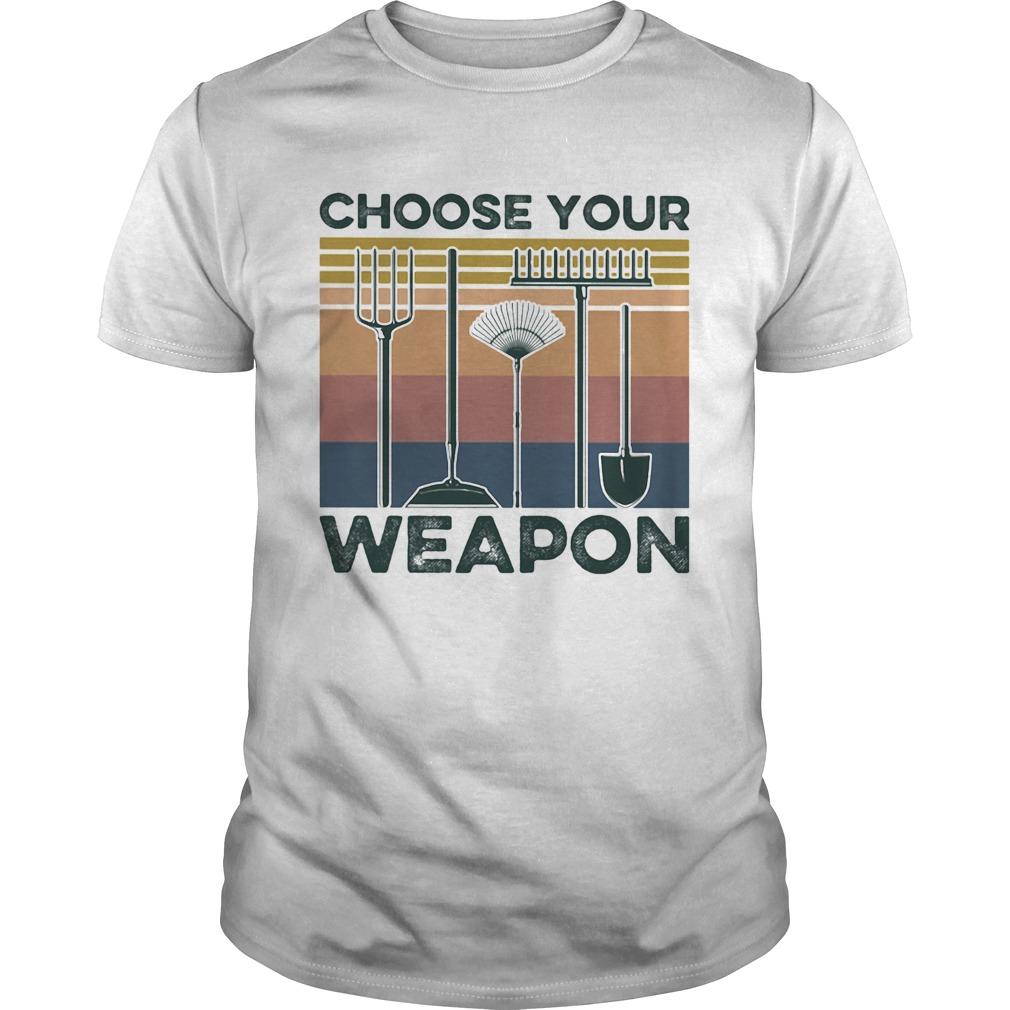Garden Choose Your Weapon Vintage shirt Classic Men's