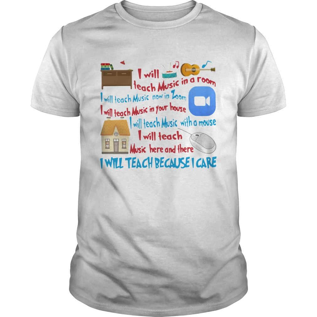 I Will Teach Art In A Room I Will Teach Art Now On Zoom I Will Teach Because I Care shirt Classic Men's