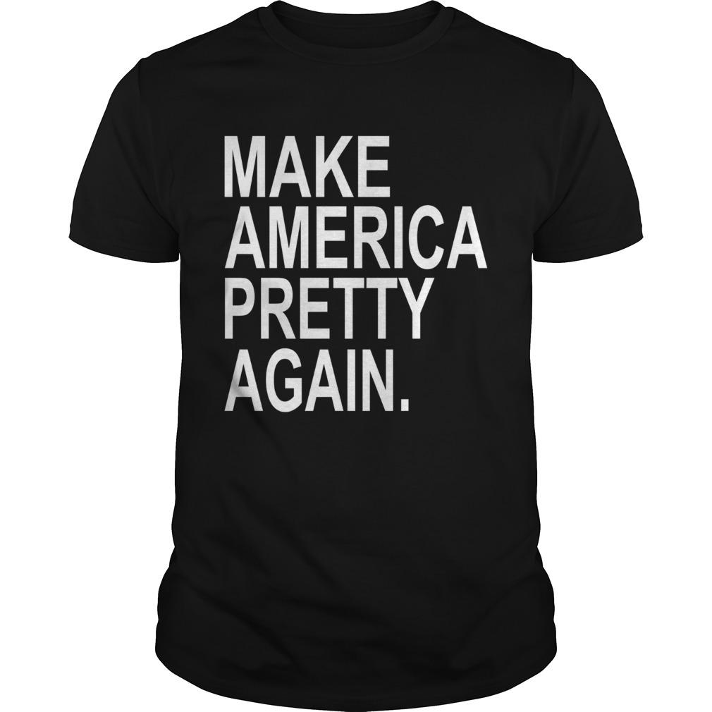 Make America Pretty Again shirt Classic Men's
