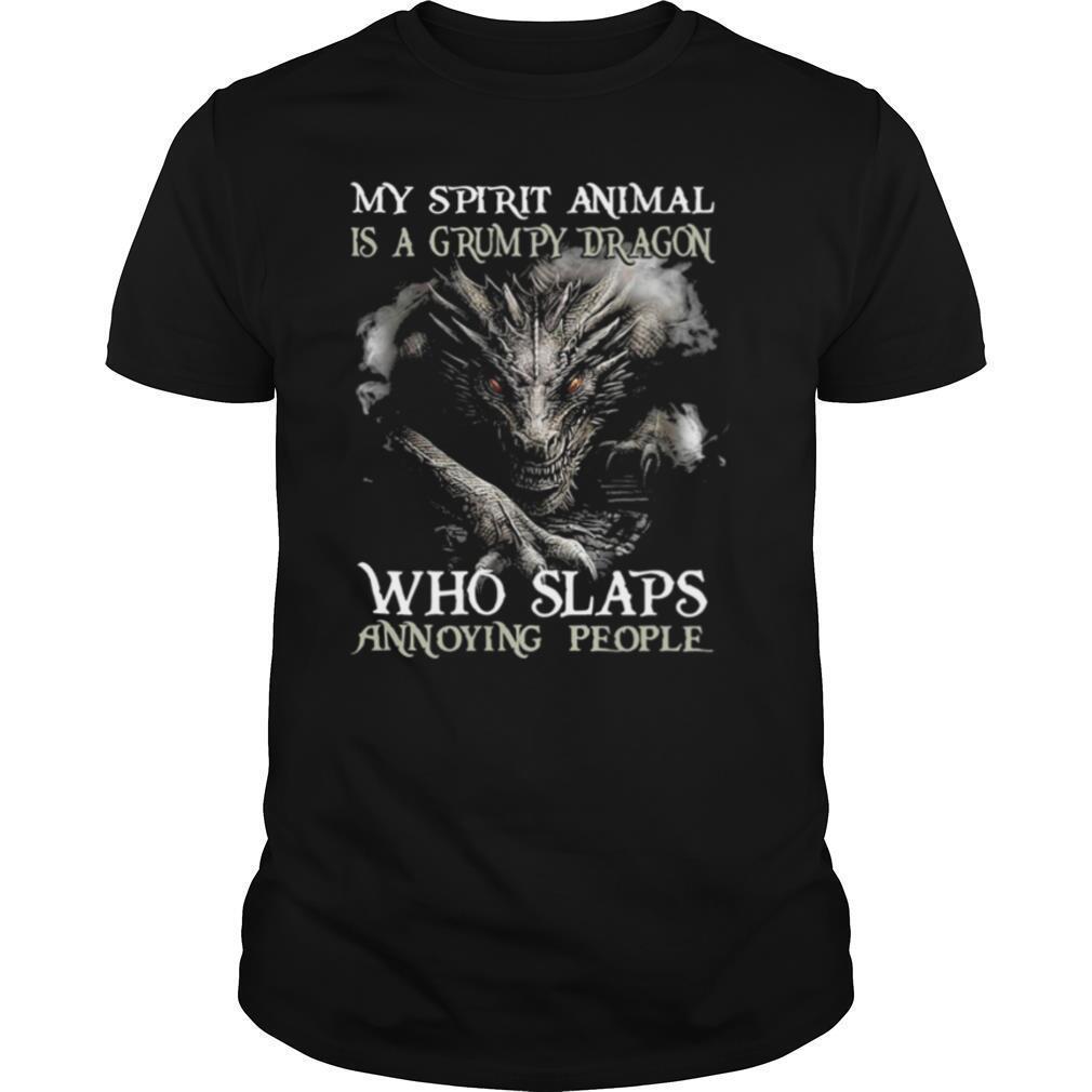 My Spirit Animal Is A Grumpy Dragon Who Slaps Annoying People shirt Classic Men's