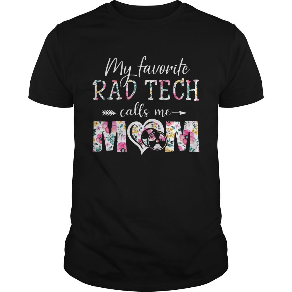 Flower My Favorite Rad Tech Calls Me Mom shirt Classic Men's