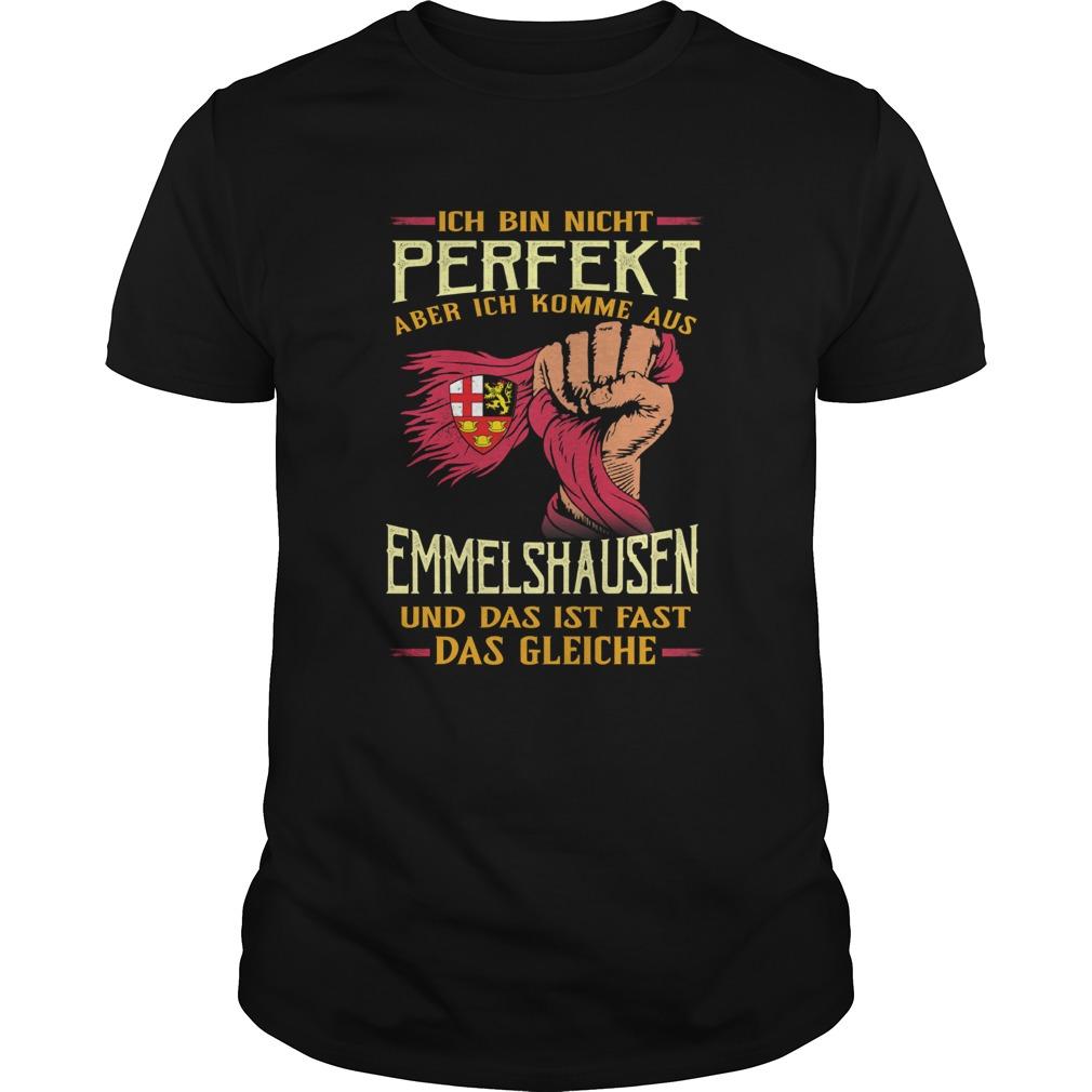 Ich bin nicht perfekt aber ich komme aus emmelshausen und das ist fast das gleiche shirt Classic Men's