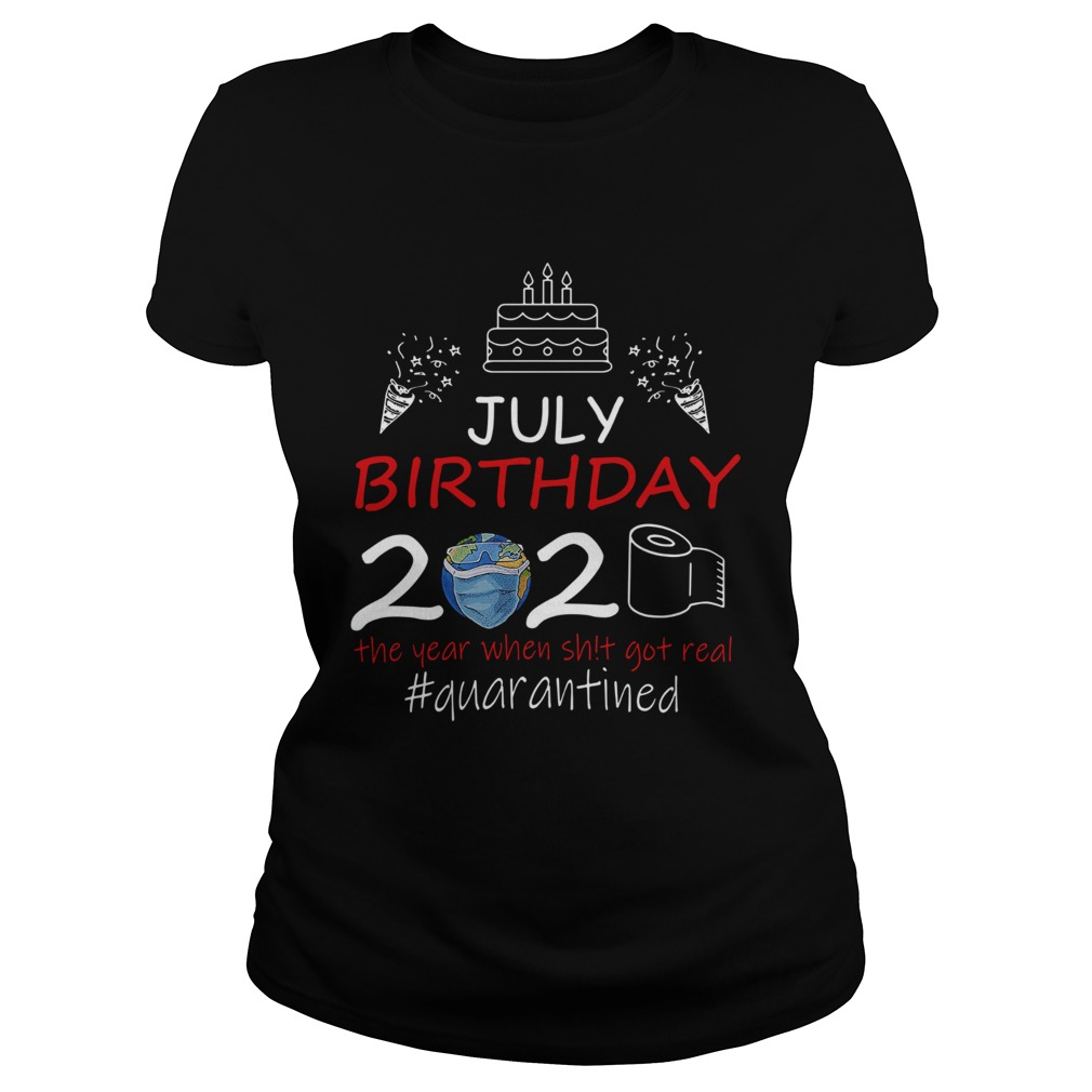 july birthday 2020 the year when shit got real quarantined earth  classic ladies