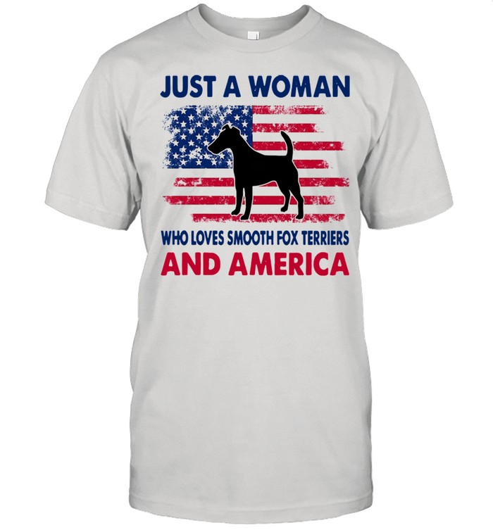 Just A Woman Who Loves Smooth Fox Terrier And America shirt