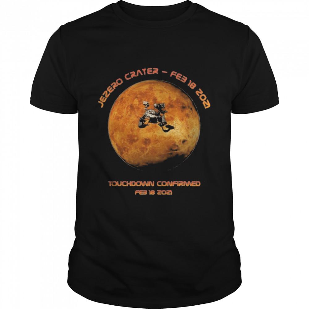 Mars Perseverance 2020 Rover Landing, Touchdown Confirmed Shirt
