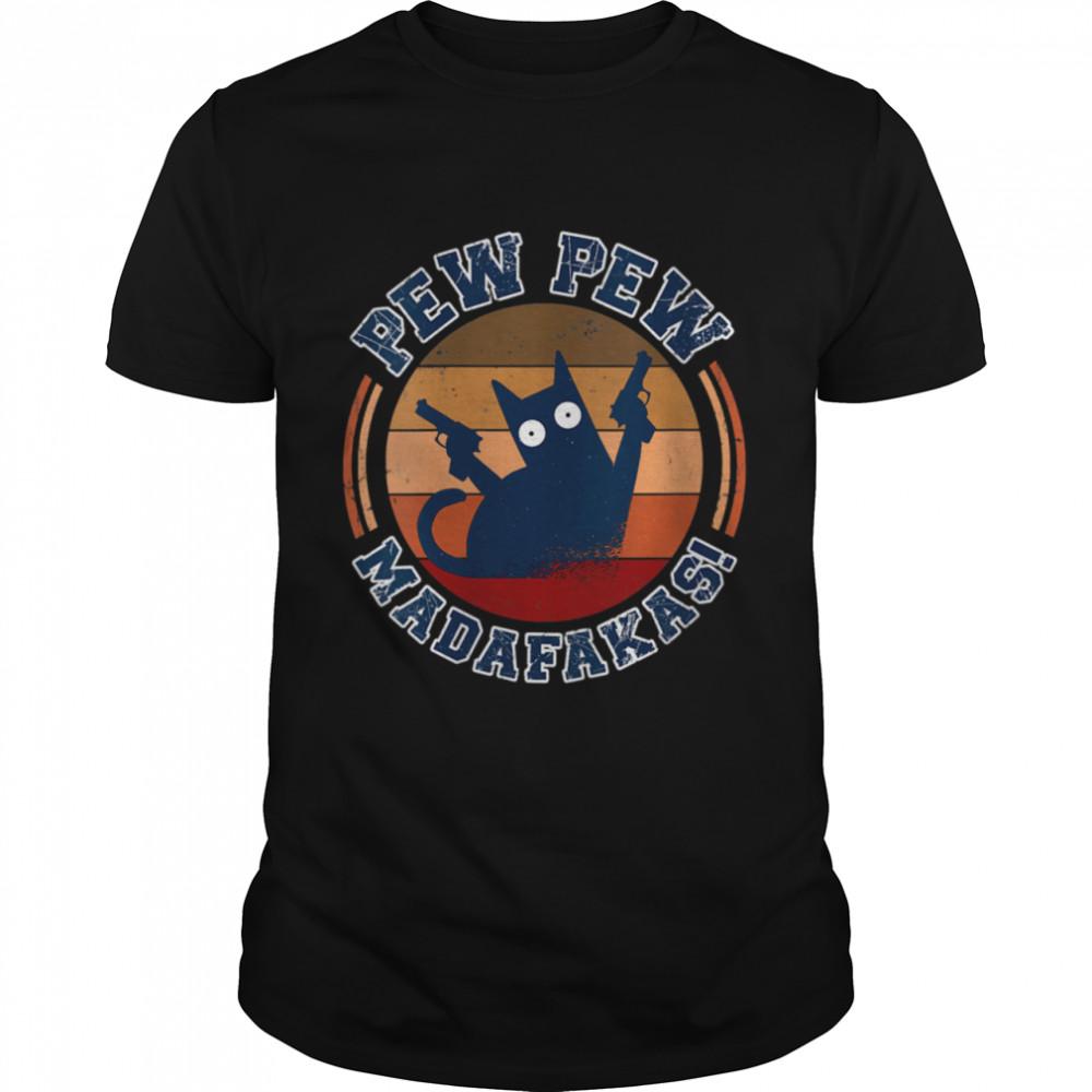 Vintage PewPewPew Madafakas Cat Pew Wars Crazy Pew Cat shirt