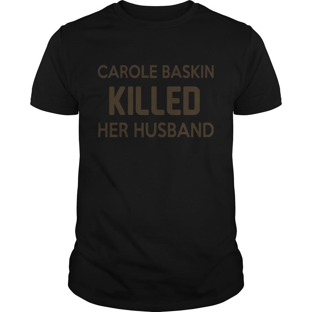 Carole Baskin Killed Her Husband shirt Classic Men's