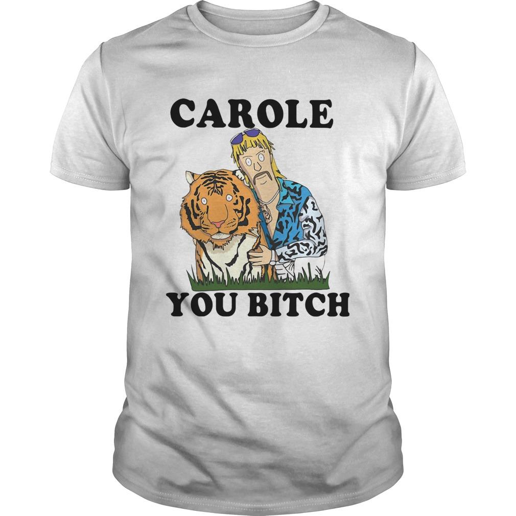 Joe Exotic Tiger King Carole You Bitch shirt Classic Men's