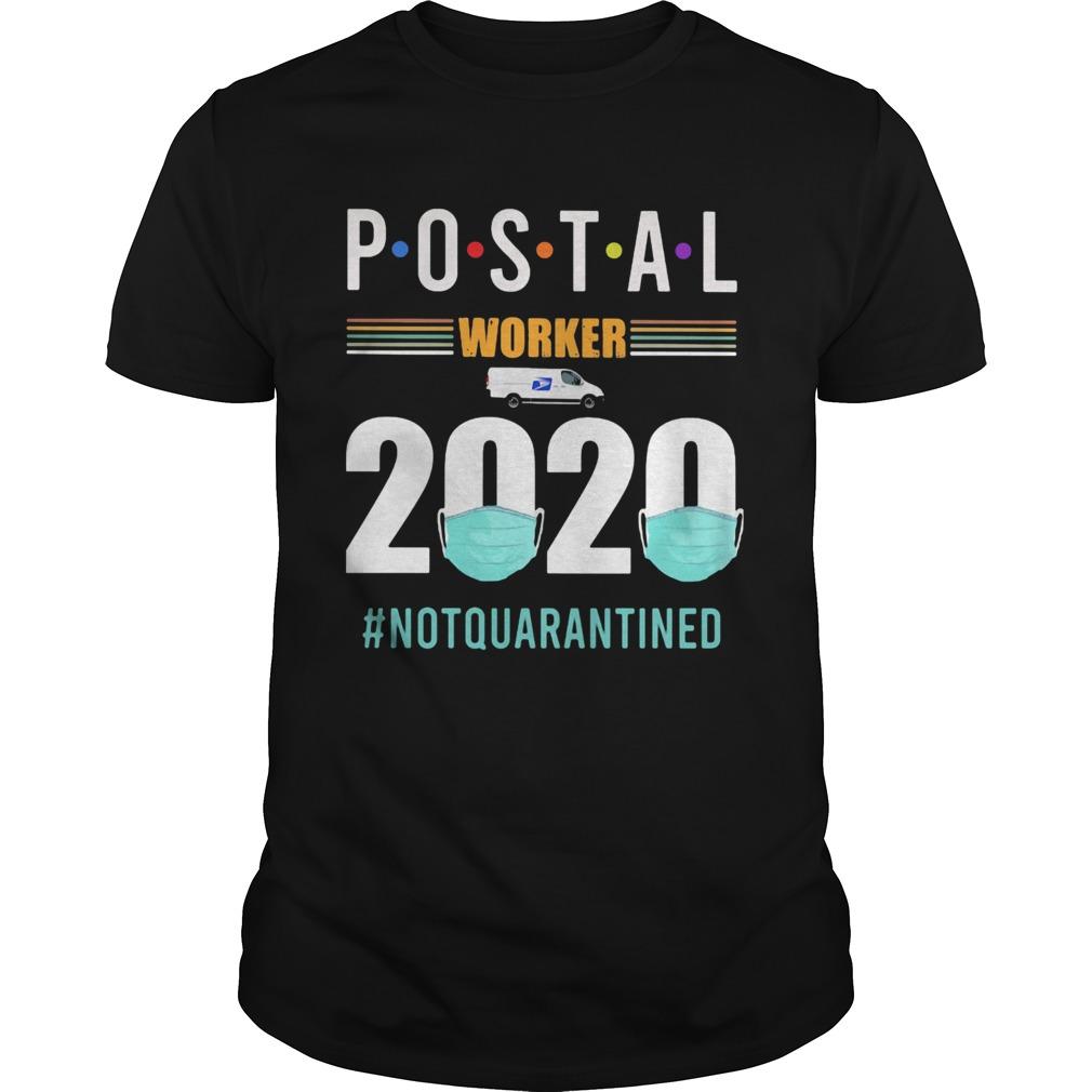 Postal worker 2020 mask notquarantined shirt Classic Men's