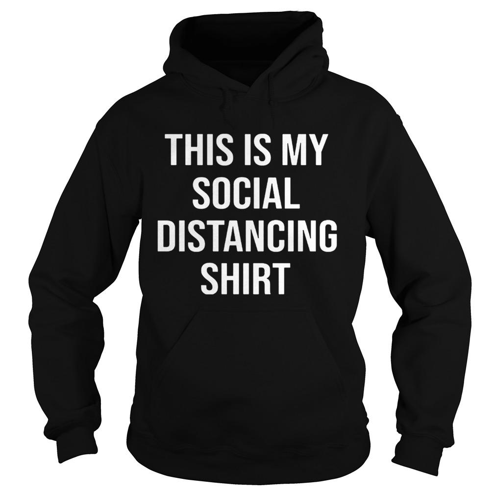 this is my social distancing  hoodie