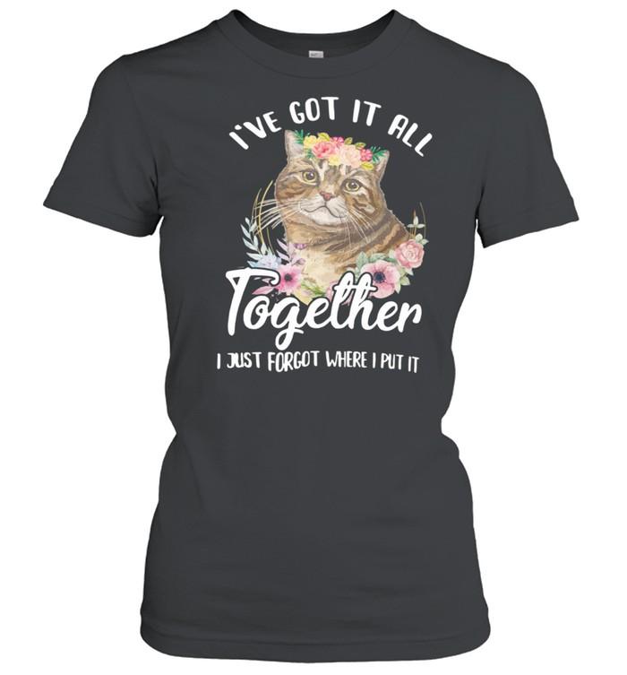 I've Got It All I Just Forgot Where I Put It Cat shirt Classic Women's T-shirt