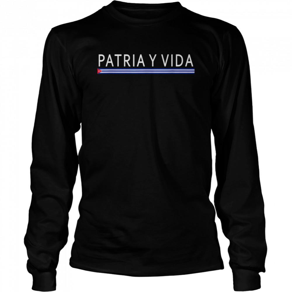 Patria Y Vida Cuba Cuban Freedom Movement Himno Cubano shirt Long Sleeved T-shirt