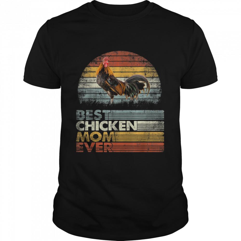 Retro Best Chicken Mom Ever Shirt Animals shirt