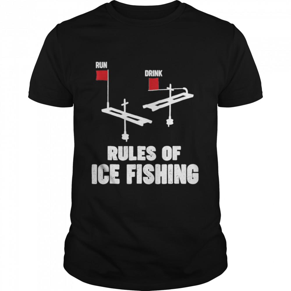 Rules Of Ice Fishing Fun Drink Hobbiess shirt Classic Men's T-shirt